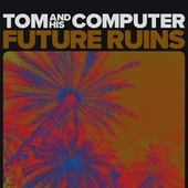 Future Ruins von TOM And His Computer