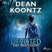 Devoted - Der Beschützer von Dean Koontz