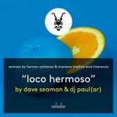 Loco Hermoso von Dave Seaman