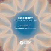 Closer with You de SecondCity