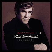 What The World Needs Now: Burt Bacharach Classics de Burt Bacharach