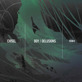 Boy / Delusions by Chisel