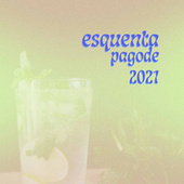 Esquenta Pagode 2021 by Various Artists