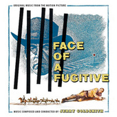 Face of a Fugitive (Original Music from the Motion Picture) de Jerry Goldsmith