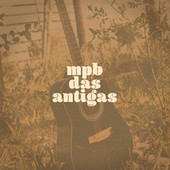 MPB das Antigas by Various Artists
