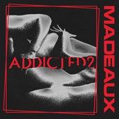 ADDICTED2 von Madeaux