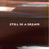 STILL IN A DREAM von Nine