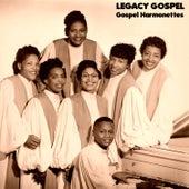 Legacy Gospel de The Gospel Harmonettes