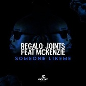 Someone Like Me by REGALO Joints