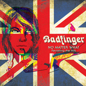 No Matter What - Revisiting the Hits de Badfinger