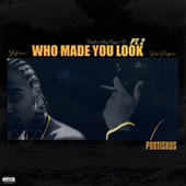 Who Made You Look, Pt. 2 by Hus Kingpin