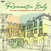 Romantic Italy: The Best of Instrumental Italian Music von Ciao Italia !
