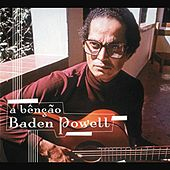 Baden Powell - A Bênção Baden Powell von Various Artists