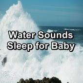 Water Sounds Sleep for Baby von Massage Music