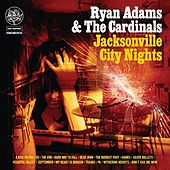 Jacksonville City Nights by Ryan Adams