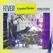 Fever (Extended Version) by Thomas Dybdahl