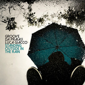 Standing Outside in the Rain by Groove Da Praia