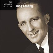 The Definitive Collection by Bing Crosby