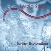 Further Explorations de Laszlo Spiro