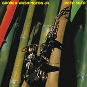 Reed Seed by Grover Washington, Jr.