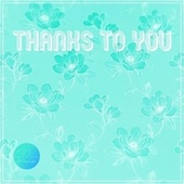 Thanks To You by Si Chun Lam