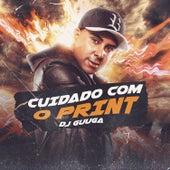 Cuidado Com o Print von DJ Guuga