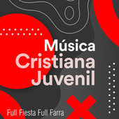 Música Cristiana Juvenil by Various Artists