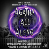 Agatha All Along (From