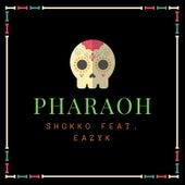 Pharaoh von Shokko