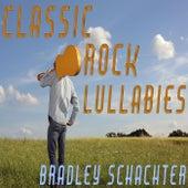 Classic Rock Lullabies by Bradley Schachter