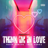 Think Im in Love de Fresh Porter