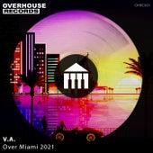 Over Miami 2021 de Various Artists