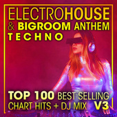 Electro House & Big Room Anthem Techno Top 100 Best Selling Chart Hits +DJ Mix V3 by Dr. Spook
