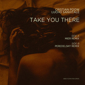 Take You There (Mier & Peredelsky Remixes) de Cristian Poow