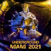 Underground Miami 2021 by Various Artists