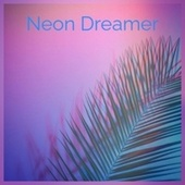 Neon Dreamer by Various Artists