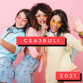 Csajbuli 2021 by Various Artists