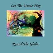 Let the Music Play von Round the Globe
