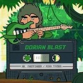 Dorian Blast by Mr. Fastfinger