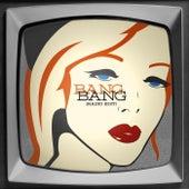 Bang Bang (Radio Edit) de The Sound of Aja