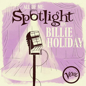 All of Me: Spotlight on Billie Holiday de Billie Holiday