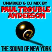 The Sound Of New York by Paul Trouble Anderson DJ MIX and UNMIXED (Remastered) by Paul Trouble Anderson