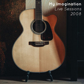 My Imagination (Live Sessions 2008) von MyImagination