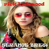 Strange Brew (Remastered) by Rick Lockwood