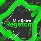 Mix Retro Regeton de Various Artists