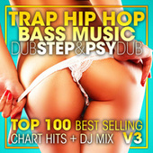 Trap Hip Hop Bass Music Dubstep & Psy Dub Top 100 Best Selling Chart Hits + DJ Mix V3 by Dr. Spook