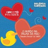 Concerto para Bebês: O Mundo na Palma da Mão de Palavra Cantada