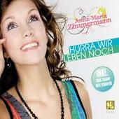 Hurra Wir Leben Noch von Anna-Maria Zimmermann