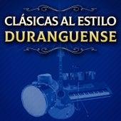 Clásicas Al Estilo Duranguense de Various Artists