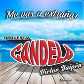 Me Vas a Extrañar de Orquesta Candela